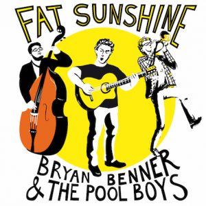 BryanBennerAndThePoolBoys - Fat Sunshine